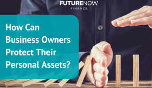 How Can Business Owners Protect Their Personal Assets