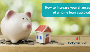 FNF How to increase your chances of a home loan approval
