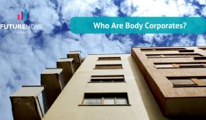 Who are Body Corporates
